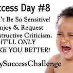 Challenge Day 8 – Enjoy & Request Constructive Criticism