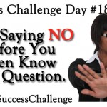 Challenge Day #18 – Stop Saying No So Much