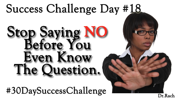Challenge Day #18 - Stop Saying No So Much