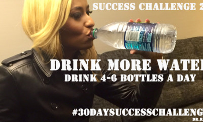 Challenge Day #21 - Drink 4-6 Bottles of Water A Day