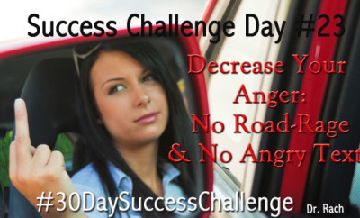 Challenge Day 23 - Decrease Your Anger. No RoadRaging & No Angry Texts