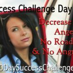 Challenge Day 23 – Decrease Your Anger. No RoadRaging & No Angry Texts