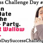 Challenge Day 28 – Don't Wallow In It